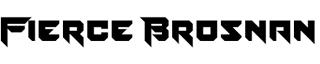 Fierce Brosnan
