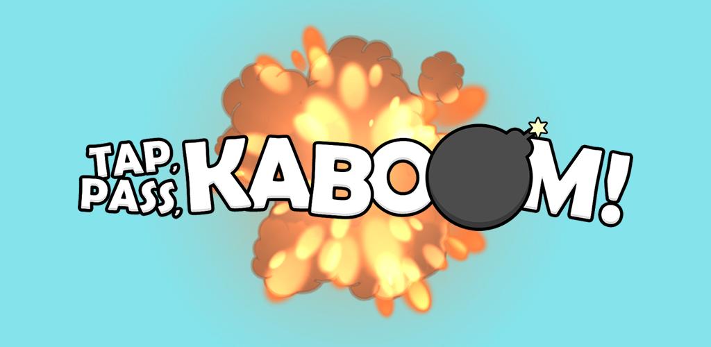 Tap, Pass, Kaboom!