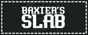 Baxter's Slab